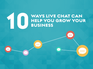 10 ways live chat can help your business grow