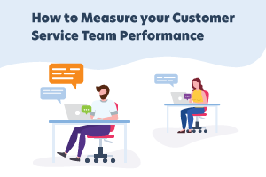 How to measure your customer service team performance