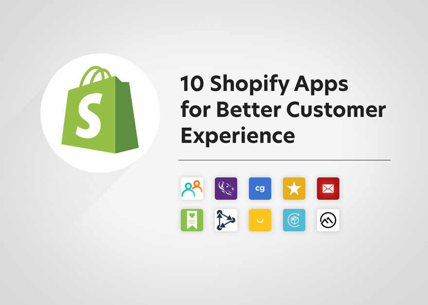Shopify apps for better customer experience