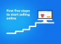 First five steps to start selling online